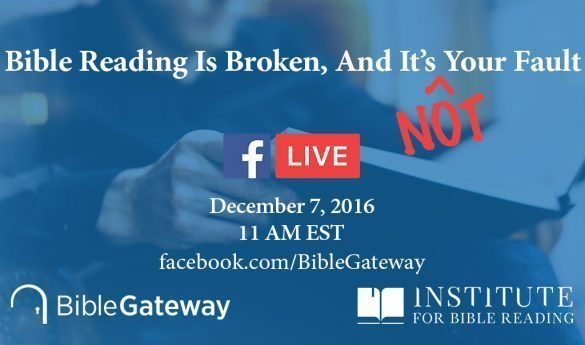 Tune In: Facebook Live with Bible Gateway   Institute For