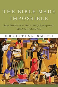 The Bible Made Impossible Christian Smith