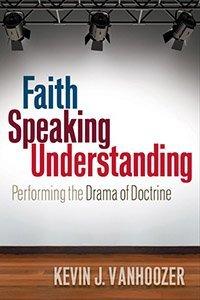 Faith Speaking Understanding Kevin VanHoozer