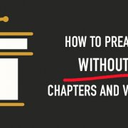 How to Preach Without Chapters and Verses