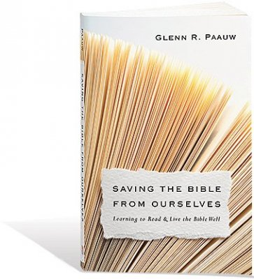 Saving the Bible From Ourselves Glenn Paauw