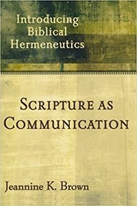 Scripture as Communication Jeannine Brown