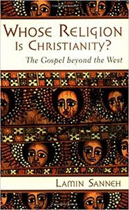 Whose Religion is Christianity Lamin Sanneh