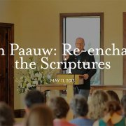 Glenn Paauw Re-enchanting the Scriptures