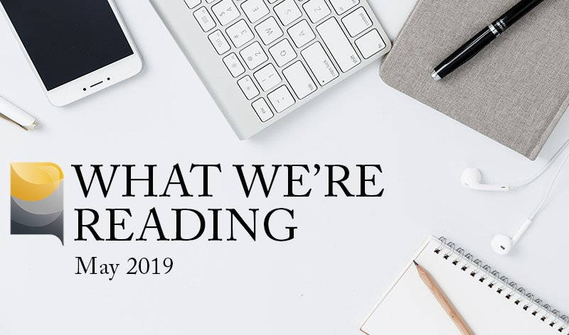 What We're Reading: May 2019