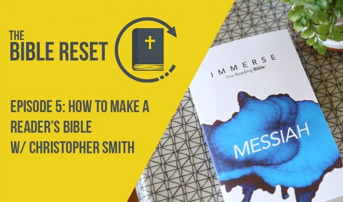 The Bible Reset Episode 5: How to Make a Reader's Bible w/ Christopher Smith