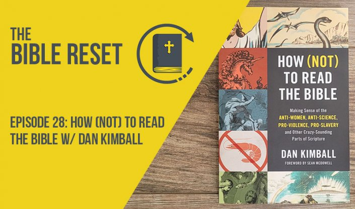 How (Not) to Read the Bible w/ Dan Kimball