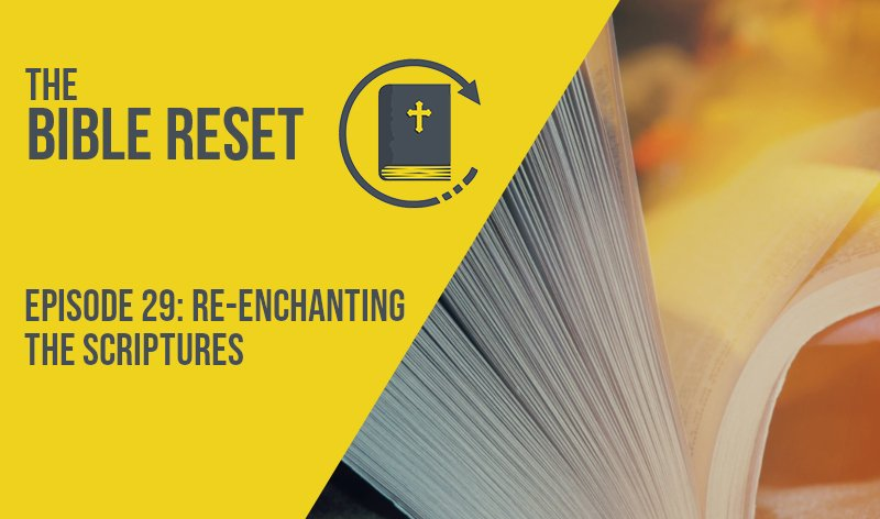 Re-Enchanting the Scriptures